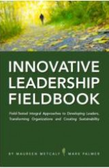 Innovative Leadership Fieldbook by Maureen Metcalf