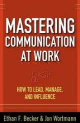Mastering Communication at Work by Jon Wortmann