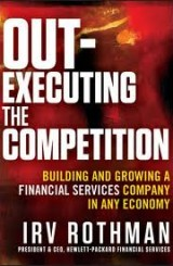 Out-Executing the Competition by Irv Rothman
