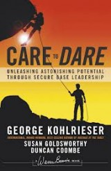 Care to Dare by George Kohlrieser
