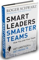 Smart Leaders Smarter Teams by Roger Schwarz