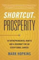 Shortcut to Prosperity by Mark Hopkins