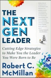 The Next Gen Leader by Robert C. McMillan