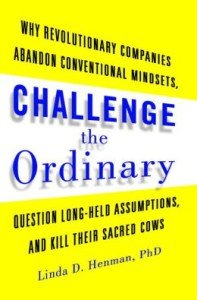 Challenge the Ordinary by Linda Henman