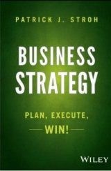 Business Strategy - Plan Execute Win by Patrick Stroh