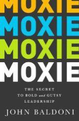 Moxie by John Baldoni
