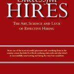 The Secret Ingredient in Successful Hiring Practices