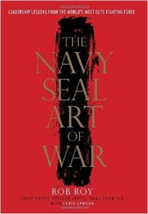 The Navy SEAL Art of War
