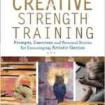 Building Creative Stamina: Three Keys to Strength Training for Adults
