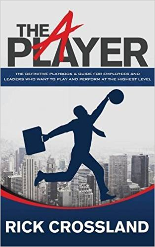 The A Player by Rick Crossland