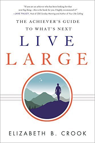 Live Large by Elizabeth Crook
