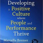 What Leaders can do to Develop a Positive, Productive Culture