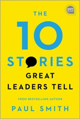10 Stories Great Leaders Tell